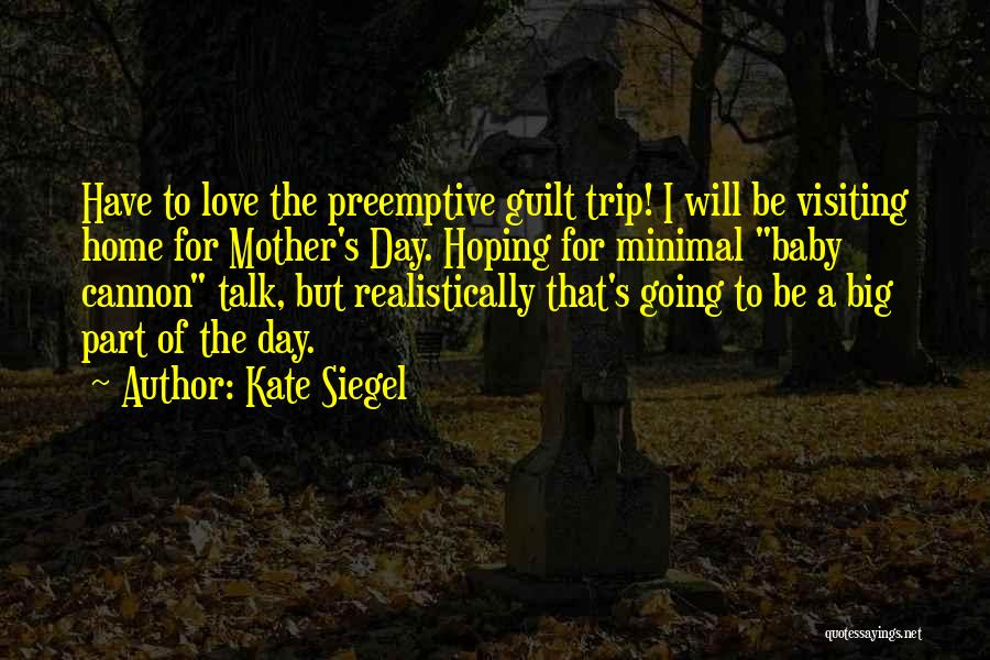 Siegel Quotes By Kate Siegel