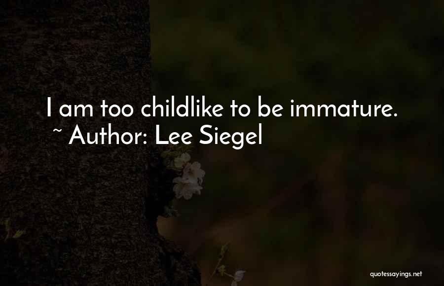 Siegel Quotes By Lee Siegel