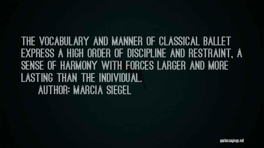 Siegel Quotes By Marcia Siegel