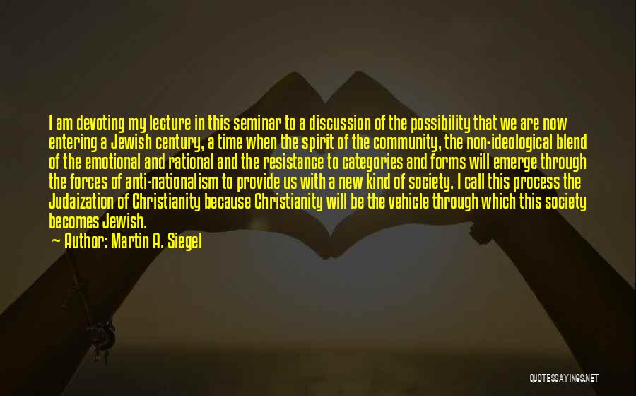 Siegel Quotes By Martin A. Siegel