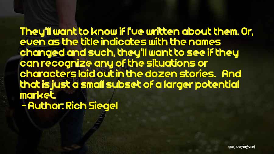 Siegel Quotes By Rich Siegel