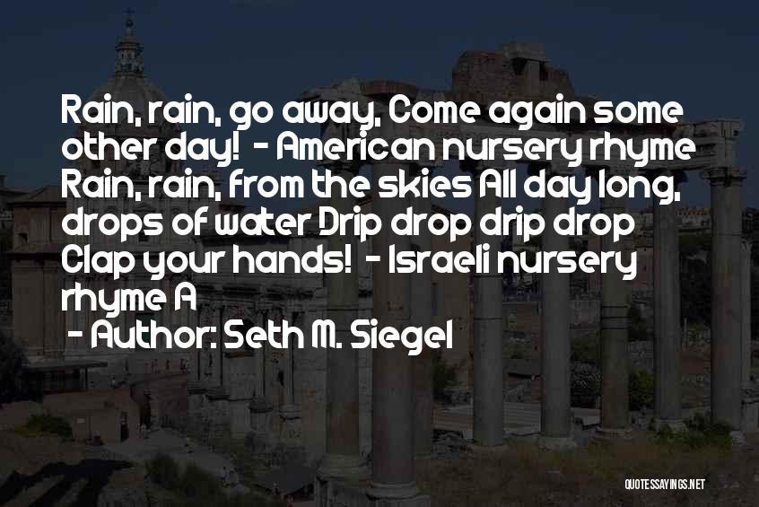Siegel Quotes By Seth M. Siegel