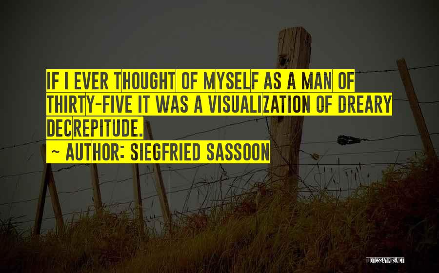 Siegfried Sassoon Quotes 1308034