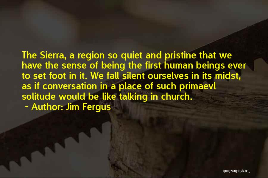 Sierra Madre Quotes By Jim Fergus