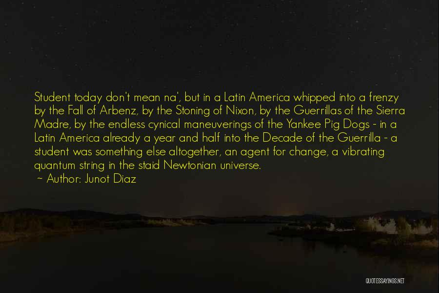 Sierra Madre Quotes By Junot Diaz