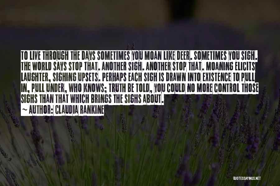 Sigh No More Quotes By Claudia Rankine