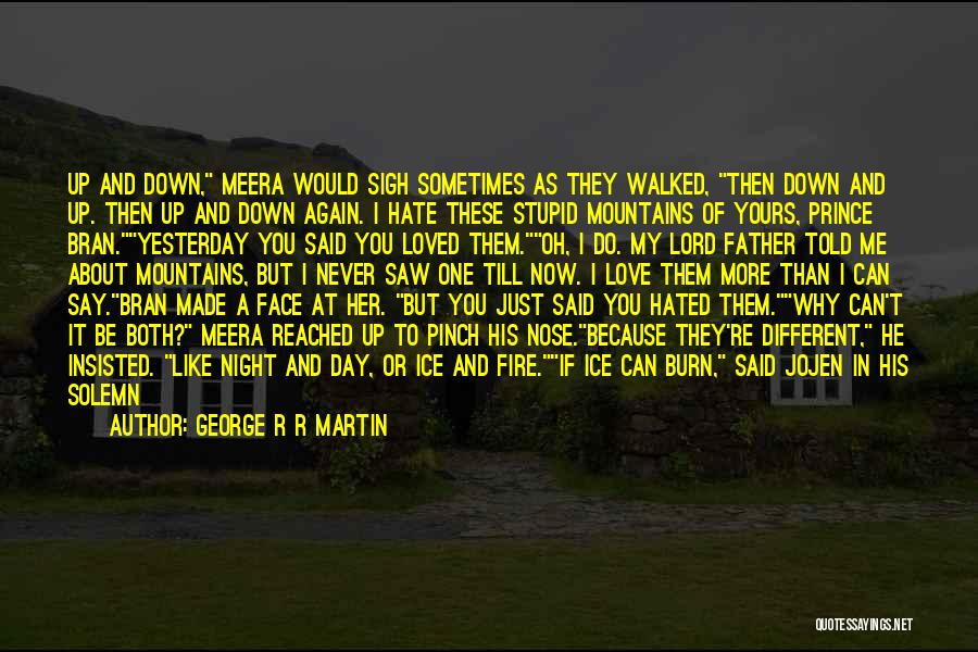 Sigh No More Quotes By George R R Martin