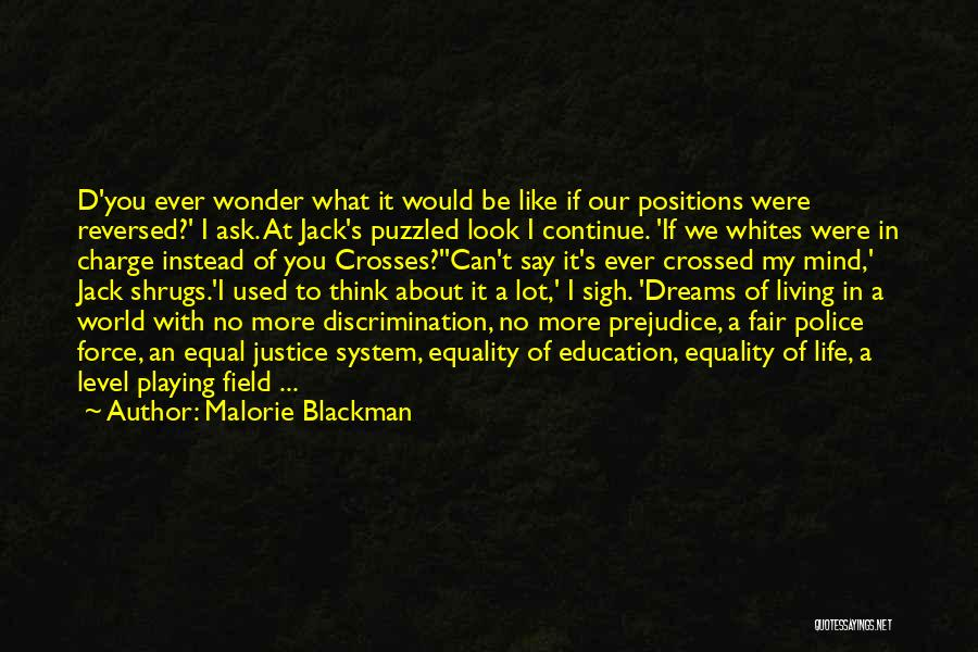 Sigh No More Quotes By Malorie Blackman