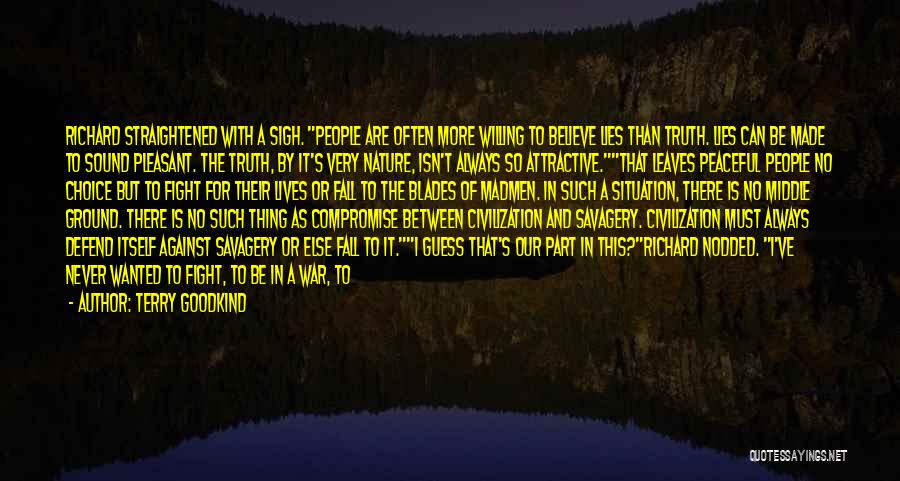 Sigh No More Quotes By Terry Goodkind