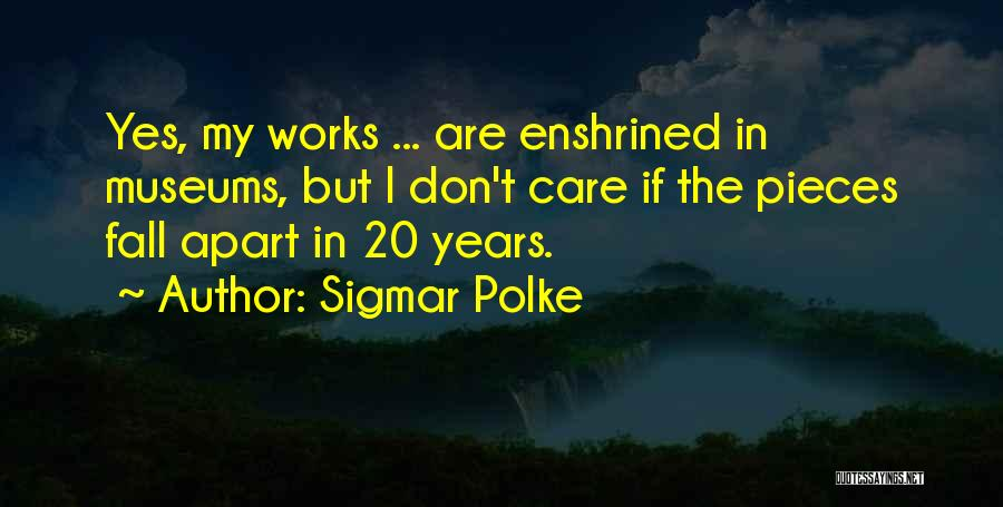 Sigmar Polke Quotes 1356046