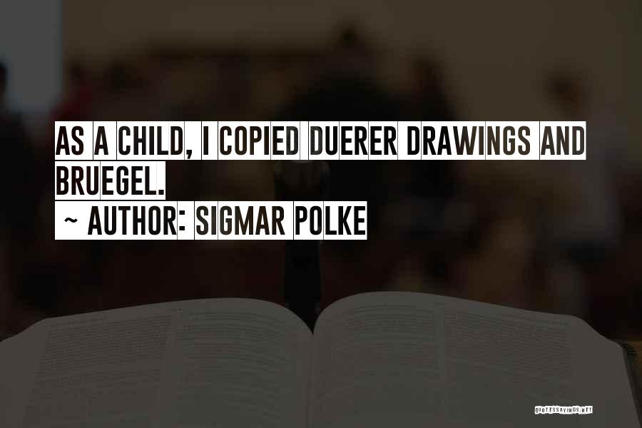 Sigmar Polke Quotes 2231801