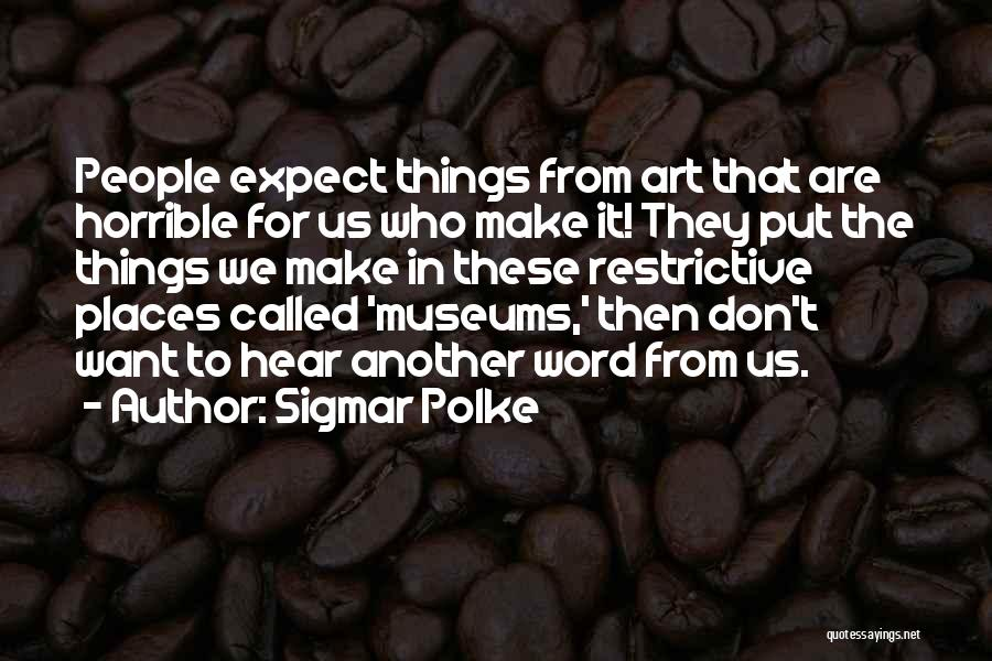 Sigmar Polke Quotes 694937