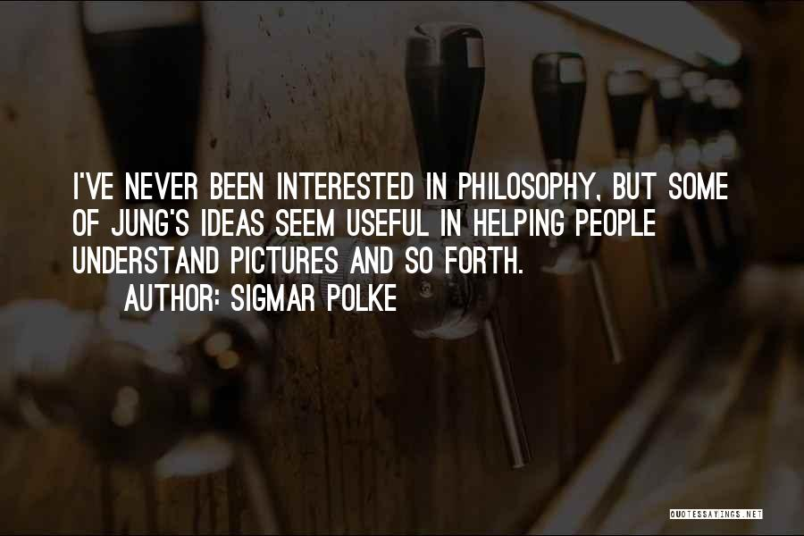 Sigmar Polke Quotes 884977