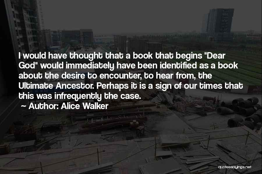 Sign Of The Times Quotes By Alice Walker