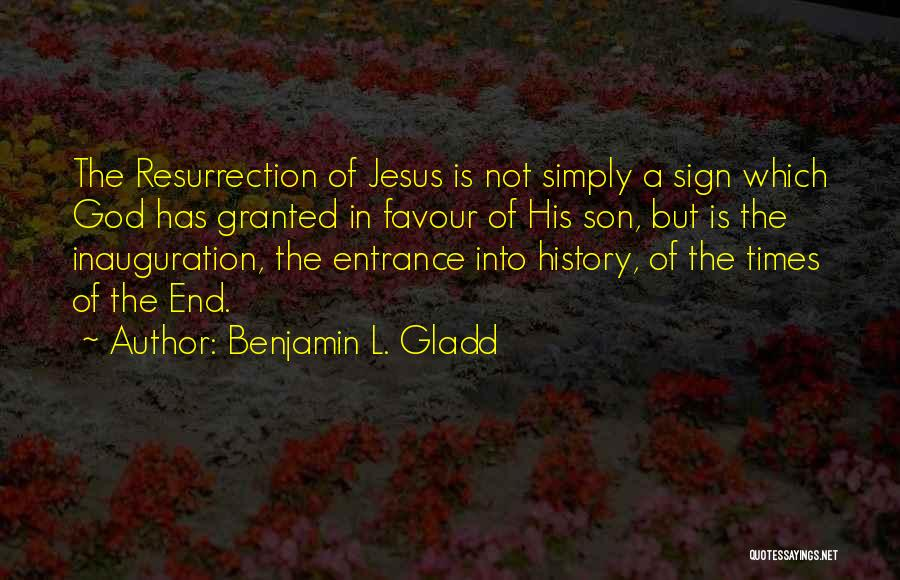 Sign Of The Times Quotes By Benjamin L. Gladd