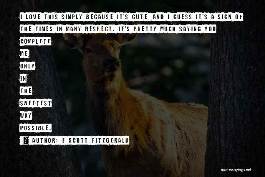 Sign Of The Times Quotes By F Scott Fitzgerald