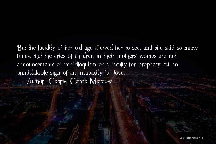 Sign Of The Times Quotes By Gabriel Garcia Marquez
