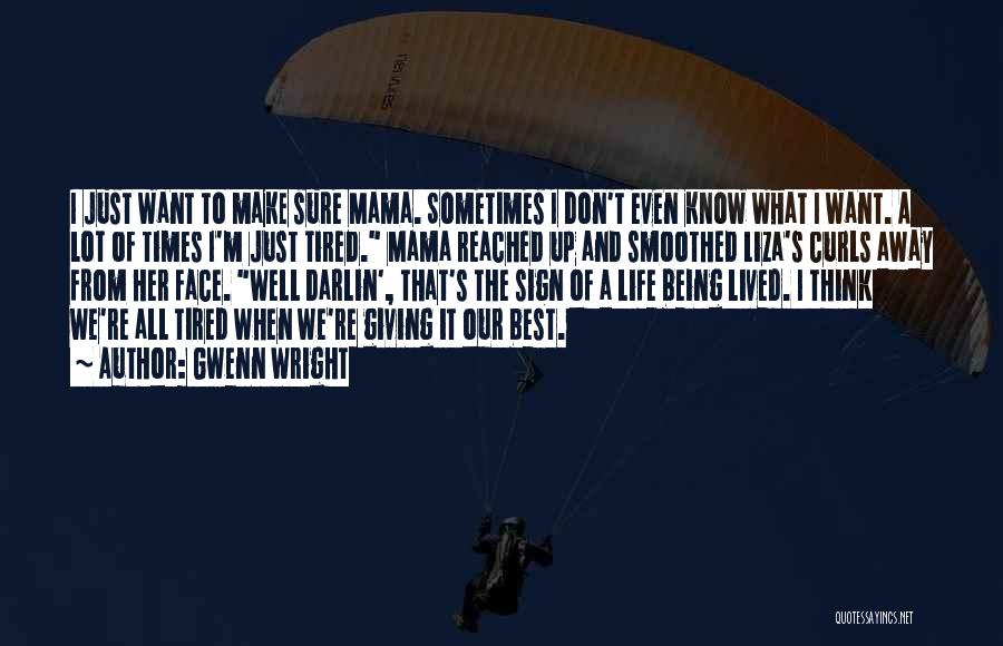 Sign Of The Times Quotes By Gwenn Wright