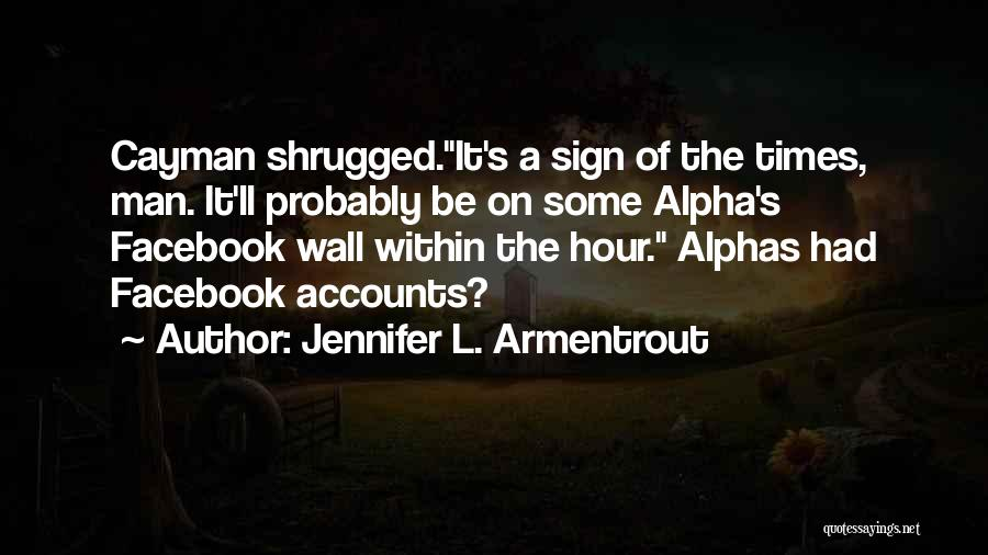 Sign Of The Times Quotes By Jennifer L. Armentrout
