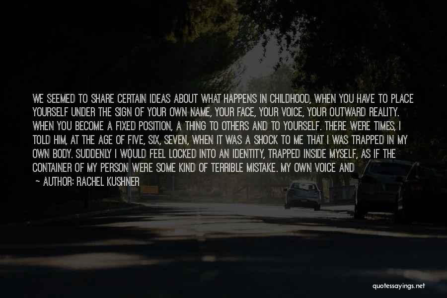 Sign Of The Times Quotes By Rachel Kushner
