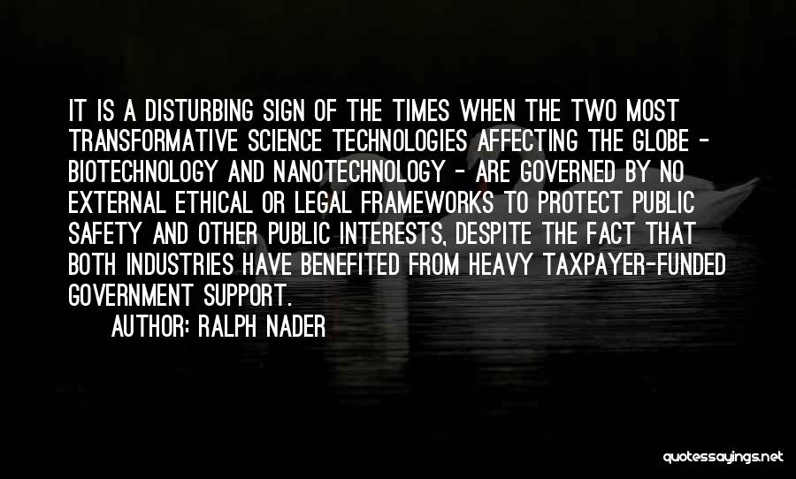 Sign Of The Times Quotes By Ralph Nader