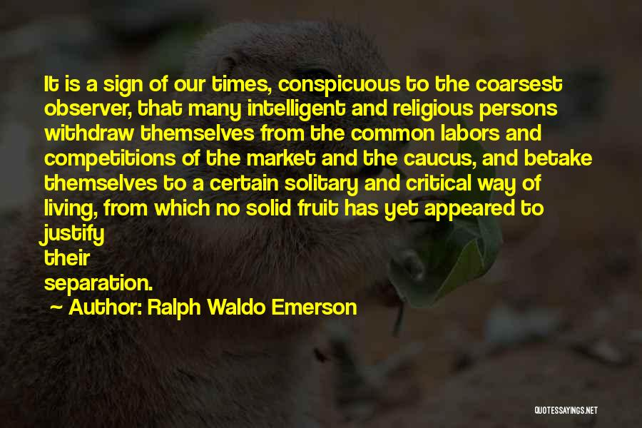 Sign Of The Times Quotes By Ralph Waldo Emerson