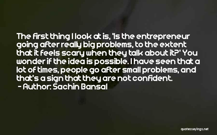 Sign Of The Times Quotes By Sachin Bansal