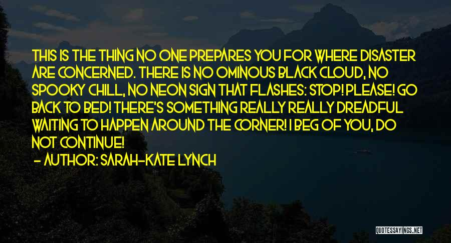 Sign Of The Times Quotes By Sarah-Kate Lynch