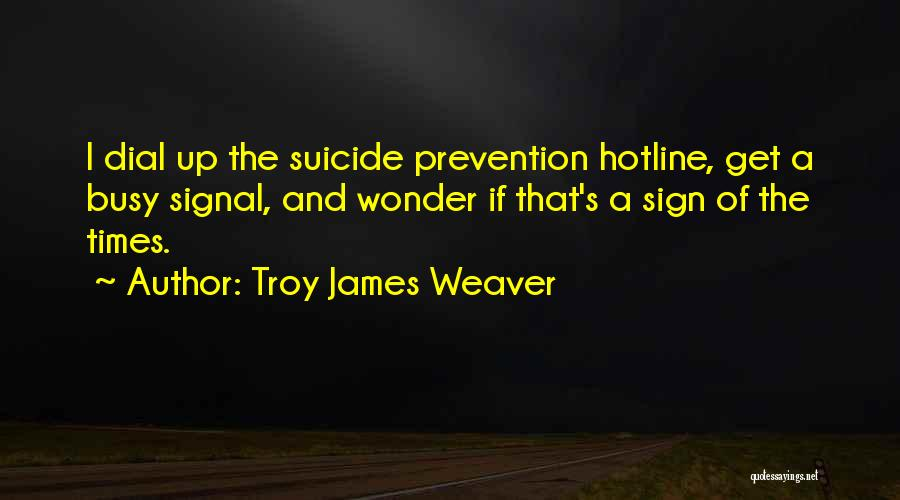 Sign Of The Times Quotes By Troy James Weaver