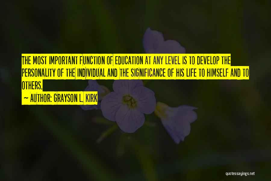 Significance Of Education Quotes By Grayson L. Kirk