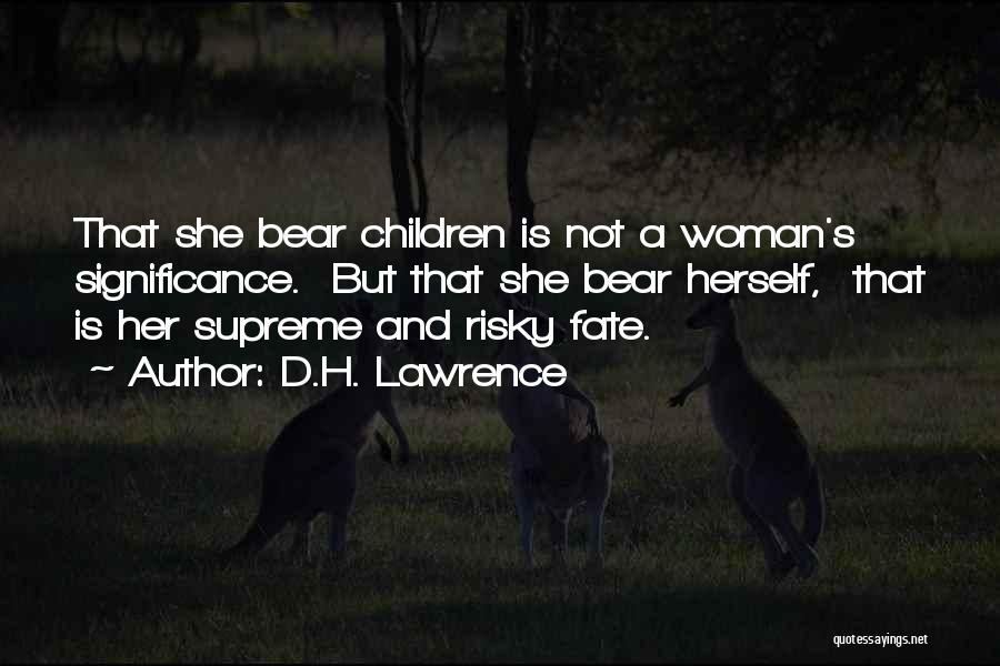 Significance Quotes By D.H. Lawrence