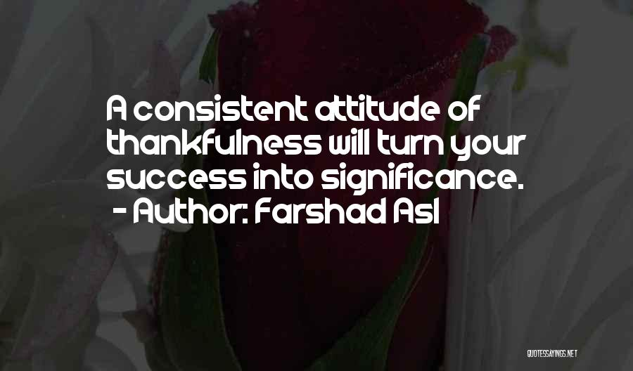 Significance Quotes By Farshad Asl