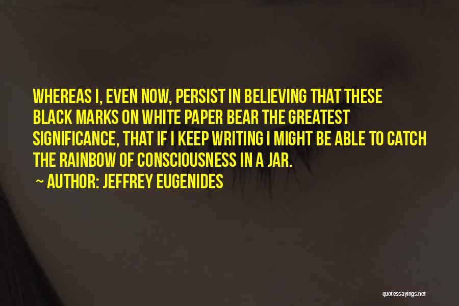 Significance Quotes By Jeffrey Eugenides