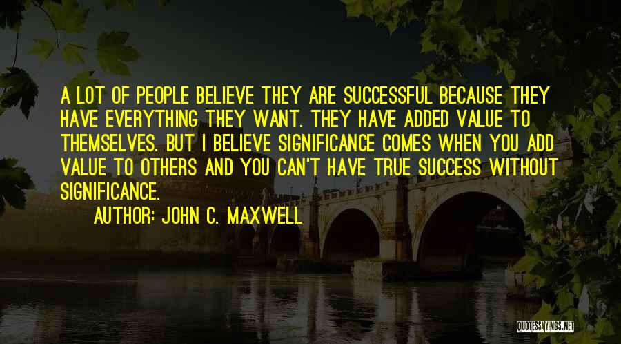 Significance Quotes By John C. Maxwell