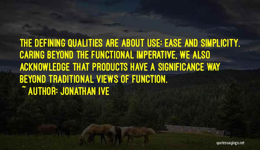 Significance Quotes By Jonathan Ive
