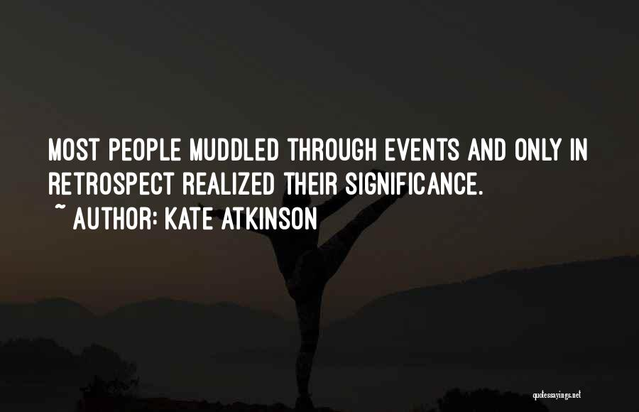 Significance Quotes By Kate Atkinson
