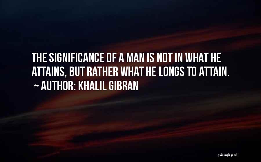 Significance Quotes By Khalil Gibran