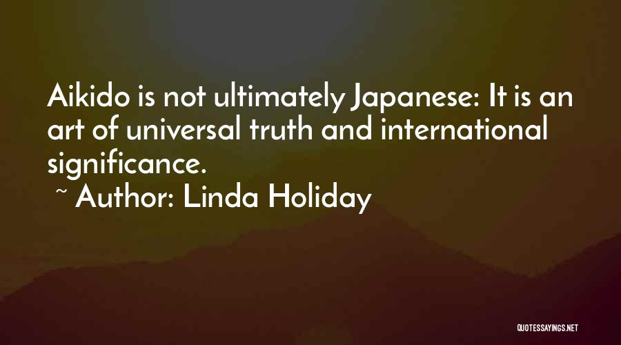 Significance Quotes By Linda Holiday