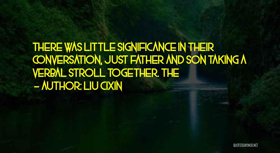 Significance Quotes By Liu Cixin
