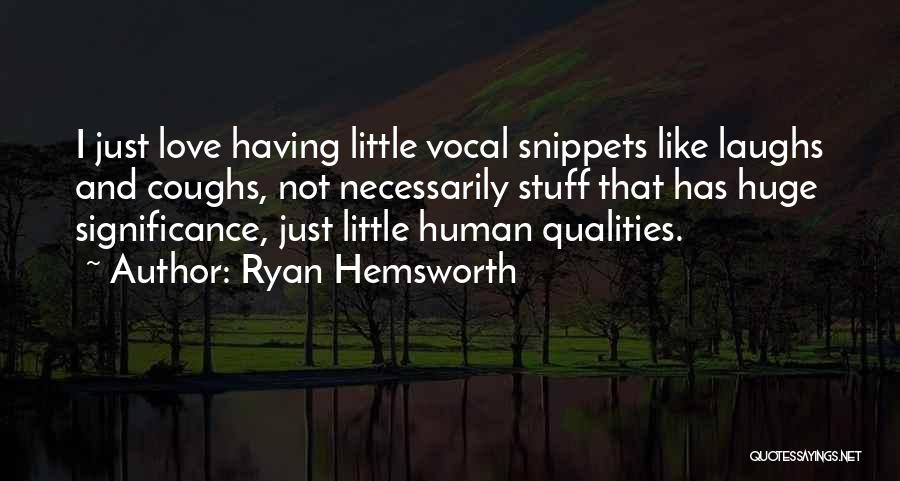 Significance Quotes By Ryan Hemsworth