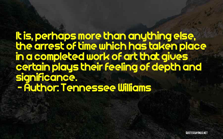 Significance Quotes By Tennessee Williams