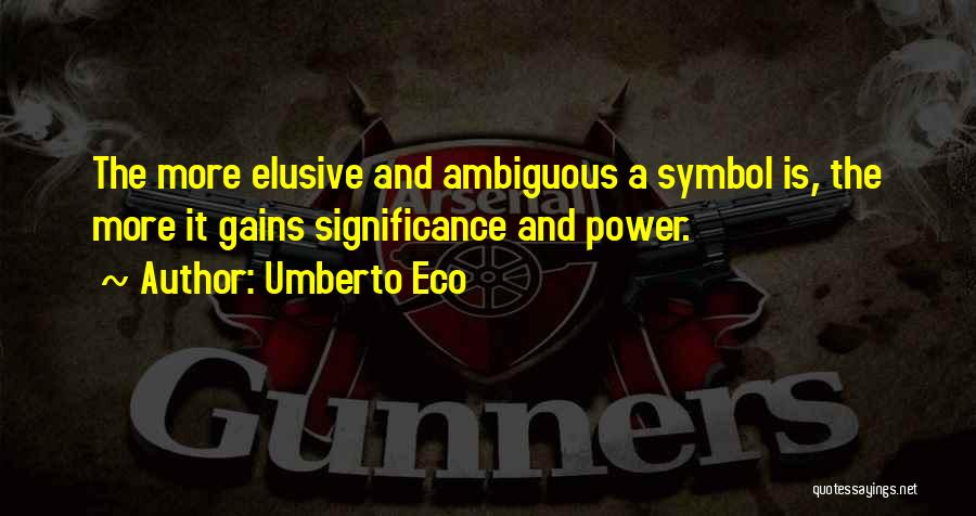 Significance Quotes By Umberto Eco