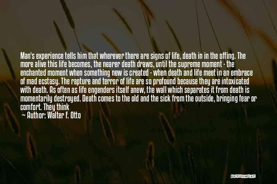 Signs Of Maturity Quotes By Walter F. Otto