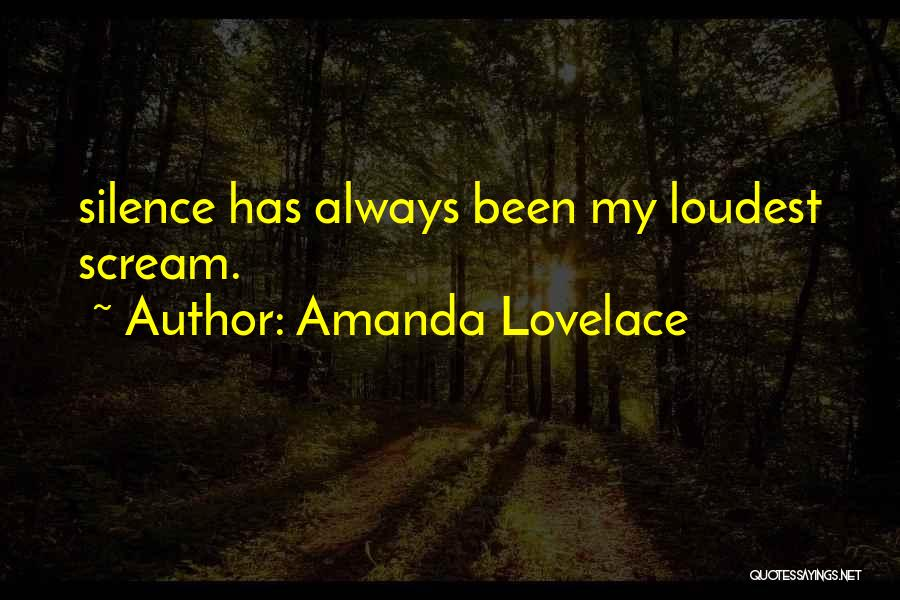 Silence Is The Loudest Quotes By Amanda Lovelace