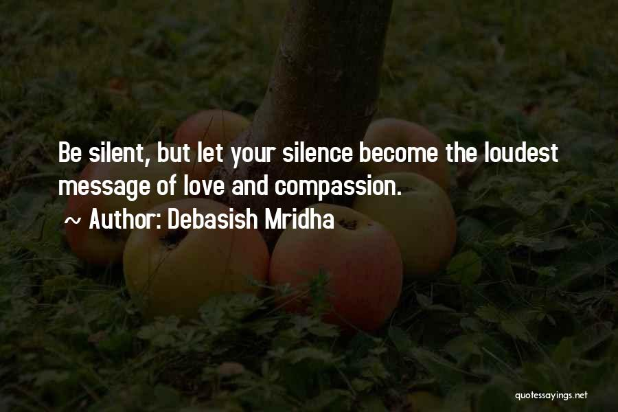 Silence Is The Loudest Quotes By Debasish Mridha