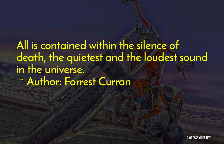 Silence Is The Loudest Quotes By Forrest Curran