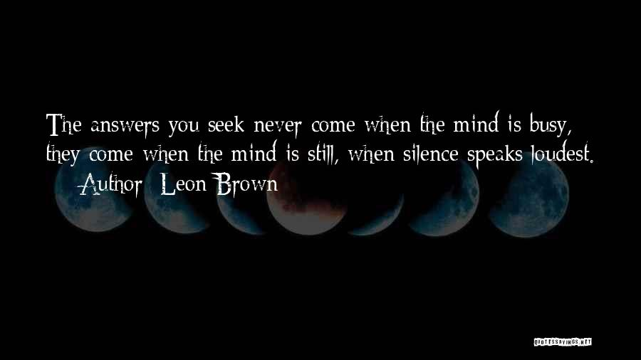 Silence Is The Loudest Quotes By Leon Brown