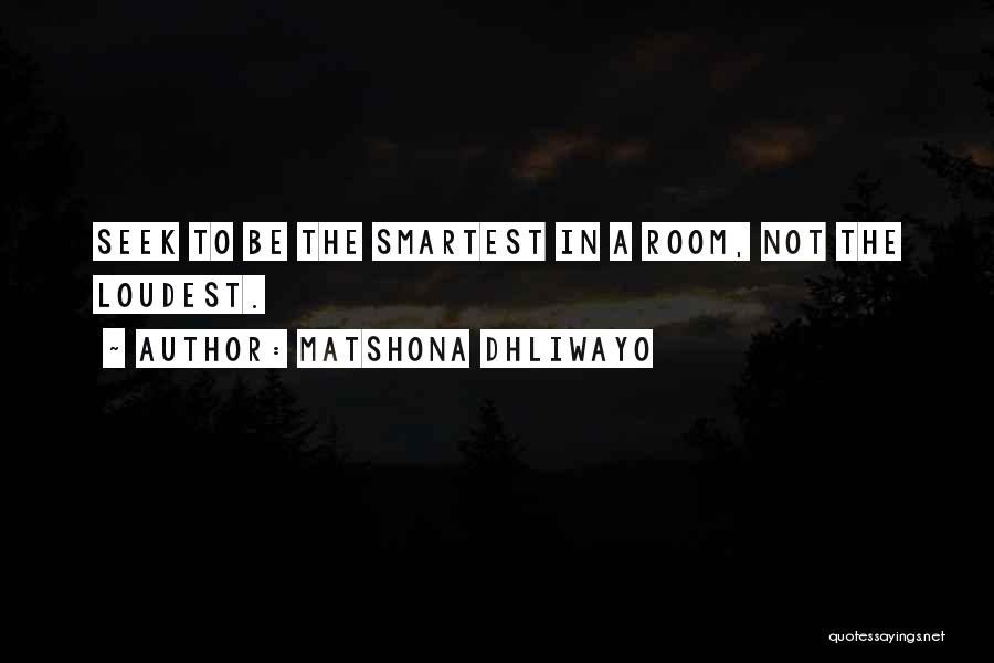 Silence Is The Loudest Quotes By Matshona Dhliwayo