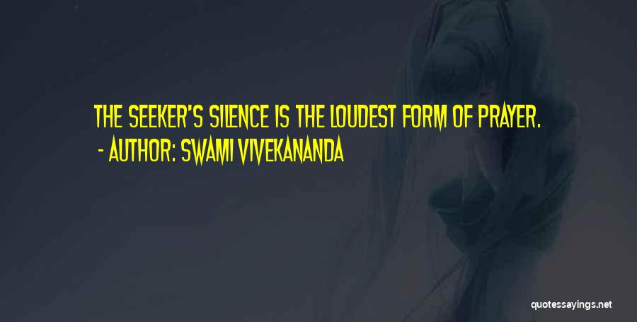 Silence Is The Loudest Quotes By Swami Vivekananda