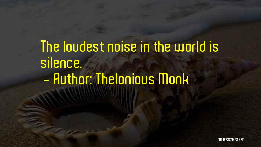 Silence Is The Loudest Quotes By Thelonious Monk